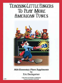 Teaching Little Fingers to Play More American Tunes   Book Only