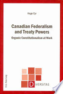 Canadian Federalism and Treaty Powers