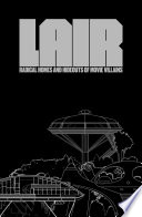 Lair  Radical Homes and Hideouts of Movie Villains Book PDF