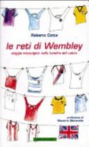 Le reti di Wembley  Viaggio nostalgico nella Londra del calcio
