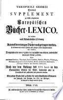Theophili Georgi Drittes Svpplement zu dessen allgemeinen europäischen Bücher