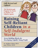 Raising Self Reliant Children In A Self Indulgent World