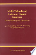 Multi Valued and Universal Binary Neurons
