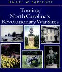 Touring NC Revolutionary War Sites