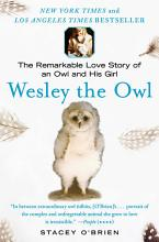 Wesley the Owl: The Remarkable Love Story of an Owl and His Girl [Book]