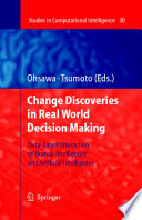 Chance Discoveries In Real World Decision Making