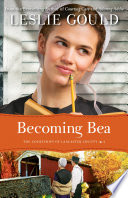 Becoming Bea  The Courtships of Lancaster County Book  4