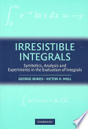 Irresistible Integrals Every Student Who Has Had A