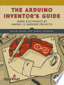 The Arduino Inventor s Guide