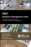 OMG    Operations Management Game  A Customizable Serious Simulation Board Game for Learning the Core Principles of Operations Management