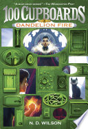 Dandelion Fire  100 Cupboards Book 2