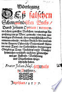 Widerlegung Deß falschen Scheingründischen Buchs, Durch Josuam Optium ... gemacht, von dem notwendigen Gebrauch jhres zwygestältischen Seccerments erdacht ...