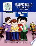Understanding My Attention Deficit Hyperactivity Disorder