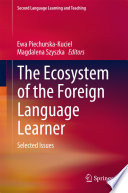 The Ecosystem of the Foreign Language Learner