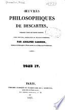 Œuvres philosophiques de Descartes, pub. d'après les textes originaux avee notices, sommaires et éclaircissemens