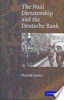 The Nazi Dictatorship And The Deutsche Bank : during the nazi dictatorship, and asks how...