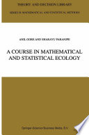 A Course in Mathematical and Statistical Ecology