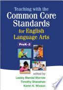 Teaching with the Common Core Standards for English Language Arts  PreK 2
