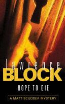 Hope To Die : lawrence block. byrne and susan hollander stroll...