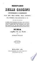 Dizionario delle origini  invenzioni e scoperte nelle arti  nelle scienze  nella geografia