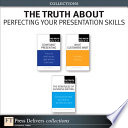 The Truth About Perfecting Your Presentation Skills  Collection