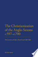 The Christianization of the Anglo Saxons c 597 c 700