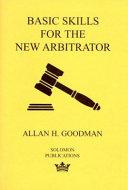 Basic Skills for the New Arbitrator