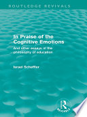 In Praise of the Cognitive Emotions  Routledge Revivals