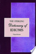 Sterling Dictionary of Idioms Examples Relying On Simplicity And Clarity