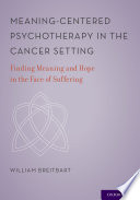 Meaning Centered Psychotherapy in the Cancer Setting