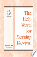 The Holy Word For Morning Revival The Reality Of The Body Of Christ