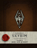 The Elder Scrolls   V  Skyrim   The Skyrim Library Vol  II  Man  Mer  and Beast