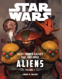 Star Wars The Force Awakens: Tales From A Galaxy Far, Far Away : species, each stranger and more...