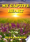 My Captive Heart : ...