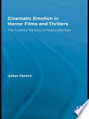Cinematic Emotion In Horror Films And Thrillers book