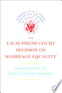 The U S  Supreme Court Decision on Marriage Equality