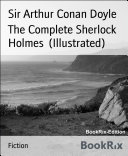 The Complete Sherlock Holmes (Illustrated) : scottish author and physician sir...