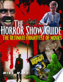 The Horror Show Guide