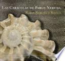 Las caracolas de Pablo Neruda