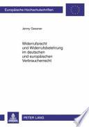 Widerrufsrecht und Widerrufsbelehrung im deutschen und europ  ischen Verbraucherrecht