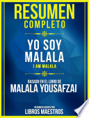 RESUMEN COMPLETO: Yo Soy Malala (I Am Malala) : en el libro de malala...