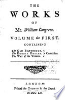 The Works of Mr  William Congreve  The old batchelor  The double dealer  The way of the world