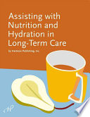 Assisting with Nutrition and Hydration in Long Term Care