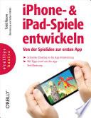 iPhone- und iPad-Spiele entwickeln - Von der Spielidee zur ersten App