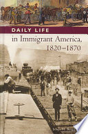 Daily Life in Immigrant America  1820 1870