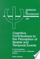 Cognitive Contributions To The Perception Of Spatial And Temporal Events book
