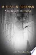 A Certain Dr  Thorndyke
