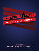 download ebook the ethical case against animal experiments pdf epub