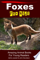 Foxes For Kids - Amazing Animal Books For Young Readers Readers Table Of Contents Introduction About Foxes