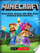 Minecraft Game Skins Servers Apk Wiki Mods Download Guide Unofficial